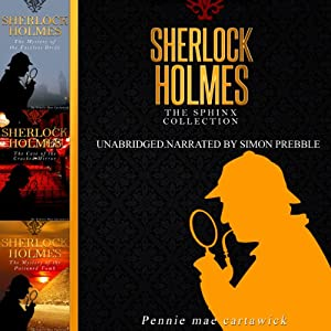 Sherlock Holmes: The Sphinx Collection Audiobook