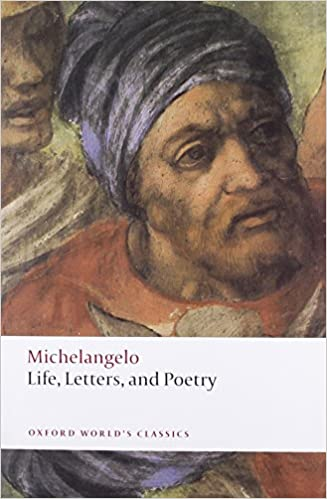 life letters and poetry oxford worlds classics by michelangelo published by oxford university press usa 2009