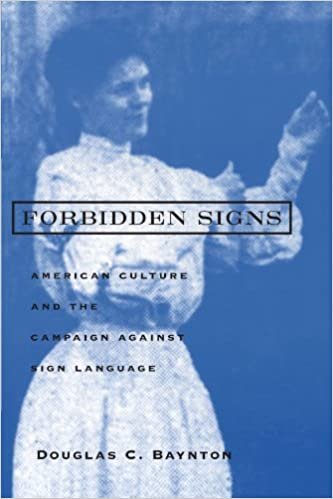 Book Forbidden Signs: American Culture and the Campaign against Sign Language