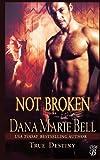 Not Broken (True Destiny) (Volume 5)