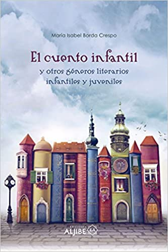 EL CUENTO INFANTIL - 9788497008495: Amazon.es: Isabel Borda Crespo ...