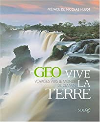 Vive la Terre Géo, Voyages vers le monde de demain
