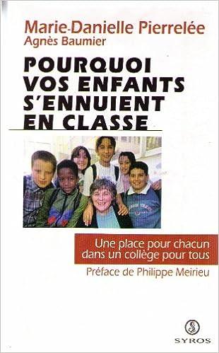 Pourquoi vos enfants s'ennuient en classe. Une place pour chacun dans un collège pour tous. pdf, epub