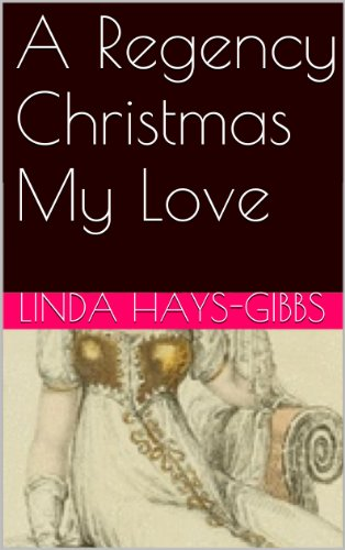 Book: A Regency Christmas My Love by Linda Hays-Gibbs