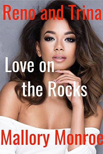 Reno and Trina: Love On the Rocks