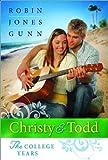 Christy and Todd: the College Years, Robin Jones Gunn, 0764205927
