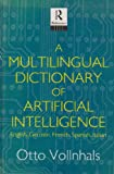 Multilingual Dictionary of Artificial Intelligence, Otto Volinhals, 0415074657