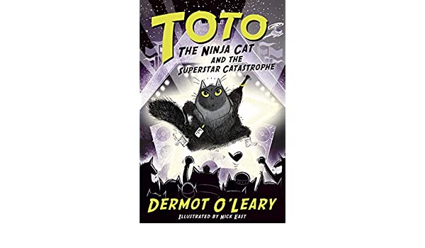 Toto the Ninja Cat and the Superstar Catastrophe: Book 3 ...