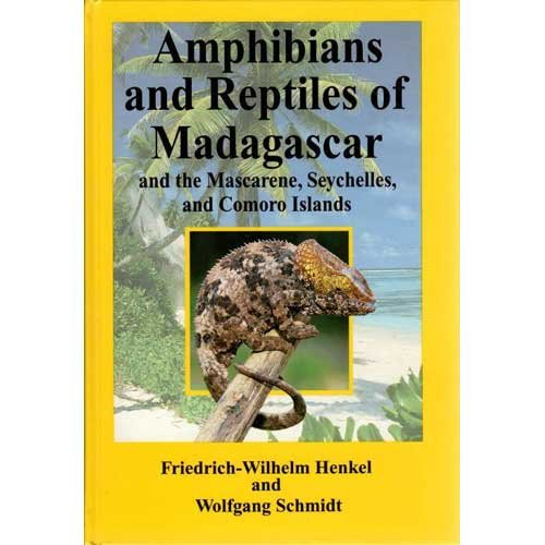 Amphibians and Reptiles of Madagascar, the Mascarene, the Seychelles, and the Comoro Islands