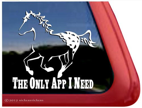 The Only App I Need ~ Appaloosa Horse Trailer Vinyl Window Decal Sticker