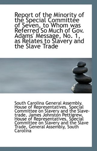 Report of the Minority of the Special Committee of Seven, to Whom was Referred So Much of Gov. Adams pdf epub