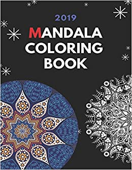 2019 Mandala Coloring Books How To Draw Mandalas For Adults