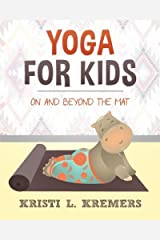 Yoga for Kids: On and Beyond the Mat by Kristi L. Kremers (2015-09-08) Paperback
