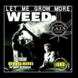 Let Me Grow More Weed (feat. Howard Marks & Larry McDonald) - Single by P.A.I.N (2011-02-02)