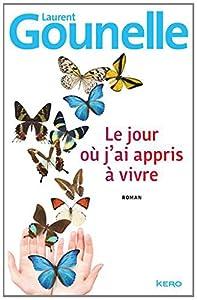 vignette de 'Le jour où j'ai appris à vivre (Gounelle, Laurent)'