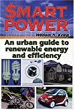 $mart Power: An Urban Guide to Renewable Energy and Efficiency