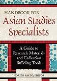 Handbook for Asian Studies Specialists, , 1598848429