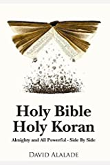 Holy Bible Holy Koran: Almighty and All Powerful. Side By Side Kindle Edition
