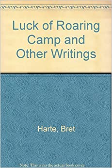 Book Luck of Roaring Camp and Other Writings