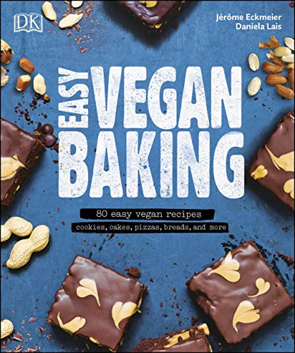 Easy Vegan Baking: 80 Easy Vegan Recipes - Cookies, Cakes, Pizzas, Breads, and More by Daniela Lais, Jérôme Eckmeier