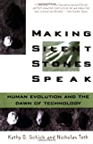 Making Silent Stones Speak : Human Evolution and the Dawn of Technology, Schick, Kathy D. and Toth, Nicholas, 0671693719