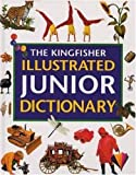 The Kingfisher Illustrated Junior Dictionary, Alene Tuck, 0753450968