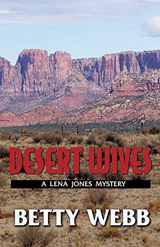 Desert wives a lena jones mystery book 2 kindle edition by betty desert wives a lena jones mystery book 2 by webb betty fandeluxe Images