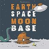 Earth Space Moon Base, Ben Joel Price, 0385373112
