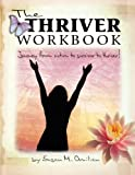 img - for The Thriver Workbook: Journey from Victim to Survivor to Thriver! by Susan M. Omilian (2010-04-01) book / textbook / text book