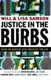 Justice in the Burbs, Will Samson and Lisa Samson, 0801068096
