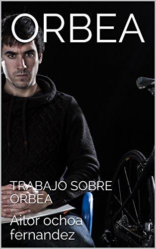 ORBEA : TRABAJO SOBRE ORBEA  (Spanish Edition)