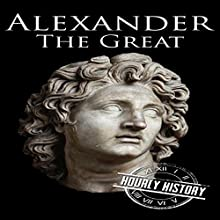 Alexander the Great: A Life from Beginning to End Audiobook by Hourly History Narrated by Jimmy Kieffer