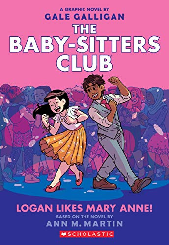 Logan Likes Mary Anne! (The Baby-Sitters Club Graphic Novel #8) (8) (The Baby-Sitters Club Graphic Novels)