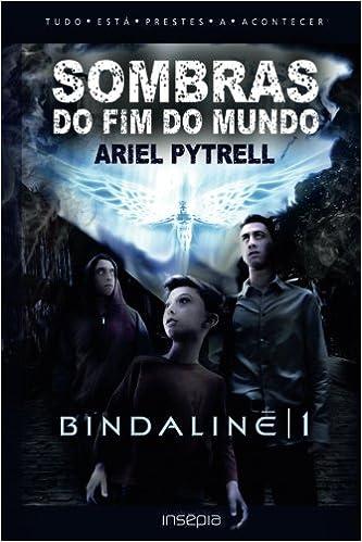SOMBRAS DO FIM DO MUNDO | BINDALINĒ 1 (Portuguese Edition): Ariel Pytrell, Patrícia S. C. Chamorro: 9781507169964: Amazon.com: Books