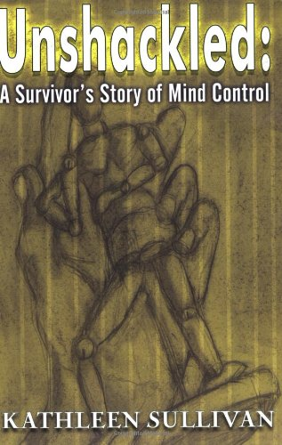 (Unshackled: A Survivor's Story of Mind Control)