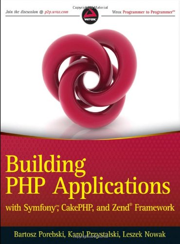 [PDF] Building PHP Applications with Symfony, CakePHP, and Zend Framework Free Download | Publisher : Wrox | Category : Computers & Internet | ISBN 10 : 0470887346 | ISBN 13 : 9780470887349