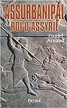 Assurbanipal, roi d'Assyrie par Arnaud