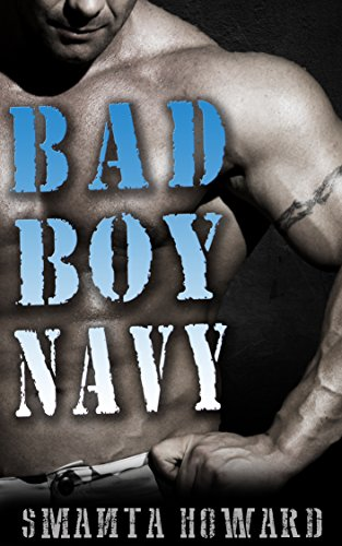 ROMANCE: BAD BOY NAVY (ADDITIONAL STORY INCLUDED!!) (Romance Sport Mafia Badass Arrogant Male Tattoo Alpha)