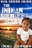 Mail Order Bride: The Indian Sheriff's Baby (Brides and Babies Historical Romance Series)