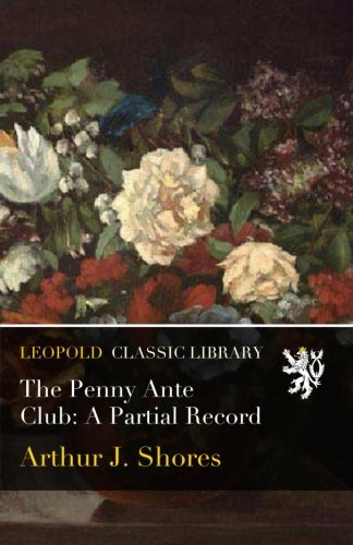 The Penny Ante Club: A Partial Record ebook