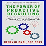 The Power of Proactive Recruiting | Henry Glickel