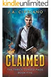 Claimed: An Urban Fantasy Novel (The Thrice Cursed Mage Book 5)