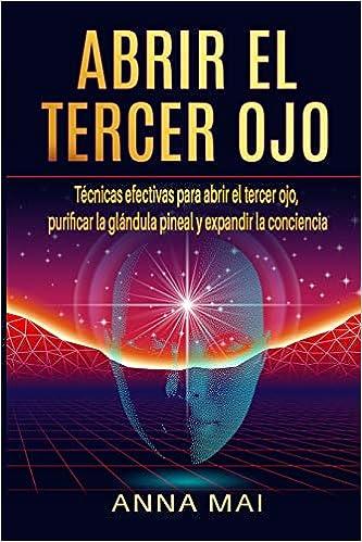 Amazon.com: Abrir El Tercer Ojo: Técnicas efectivas para ...