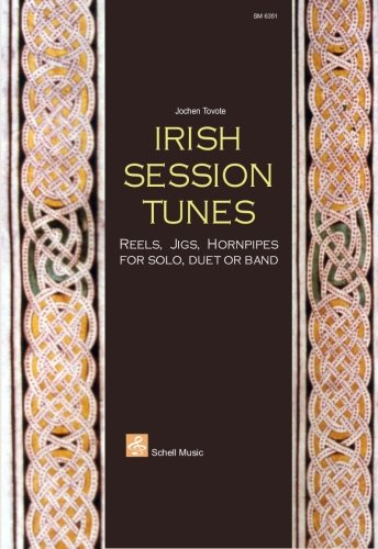 Irish Session Tunes: Reels, Jigs, Hornpipes for Solo, Duet or ()