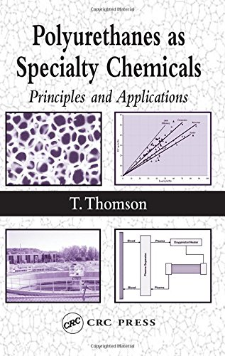 Polyurathanes as Specialty Chemicals: Principles and Applications