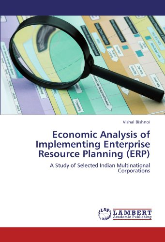 Economic Analysis of Implementing Enterprise Resource Planning (ERP): A Study of Selected Indian Multinational Corporations