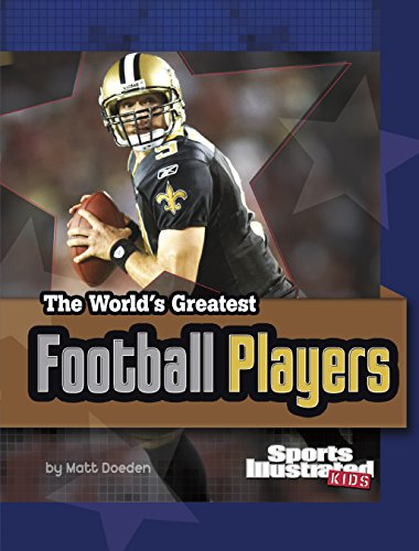 The World's Greatest Football Players (The World's Greatest Sports Stars (Sports Illustrated for Kids)) (A Be To Quarterback How)