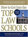 How to Get Into the Top Law Schools by Richard Montauk J.D. (2006-08-01)
