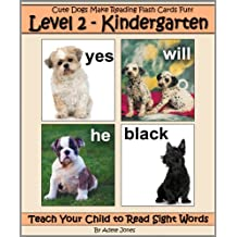 Level 2 - Kindergarten: Cute Dogs Make Reading Flash Cards Fun! (Teach Your Child to Read Sight Words)