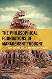img - for The Philosophical Foundations of Management Thought book / textbook / text book